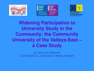 Dr Alyce von Rothkirch CUV-East/CCLL, University of Wales, Newport