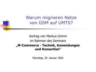 Warum migrieren Netze von GSM auf UMTS?