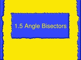 1.5 Angle Bisectors