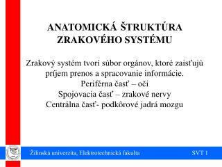 Žilinská univerzita, Elektrotechnická fakulta                                  SVT 1
