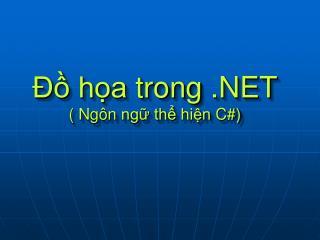 Đồ họa trong  .NET (  Ngôn ngữ thể hiện  C#)