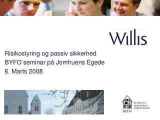 Risikostyring og passiv sikkerhed BYFO seminar på Jomfruens Egede  6. Marts 2008