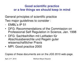 Good scientific practice  or a few things we should keep in mind