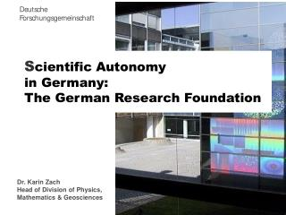 S cientific Autonomy in Germany:  The German Research Foundation