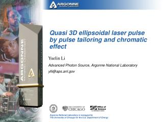 Quasi 3D ellipsoidal laser pulse by pulse tailoring and chromatic effect