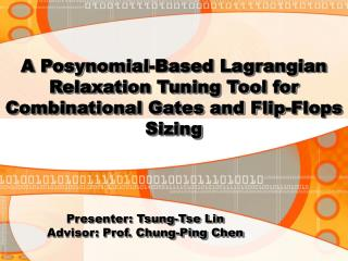 A Posynomial-Based Lagrangian Relaxation Tuning Tool for Combinational Gates and Flip-Flops Sizing