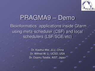 Dr. Xiaohui Wei, JLU, China Dr. Wilfred W. Li, UCSD, USA Dr. Osamu Tatebe, AIST, Japan