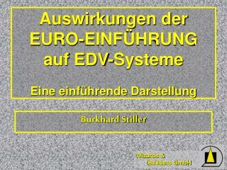 Auswirkungen der  EURO-EINFÜHRUNG auf EDV-Systeme Eine einführende Darstellung