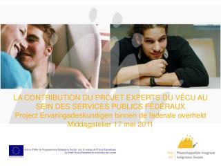 Service Public de Programmation Int � gration Sociale, avec le soutien de l � Union Europ � enne