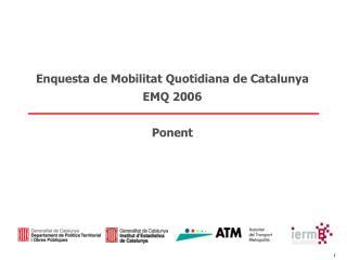 Enquesta de Mobilitat Quotidiana de Catalunya EMQ 2006 Ponent