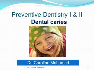 Preventive Dentistry I & II