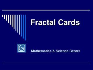 Fractal Cards
