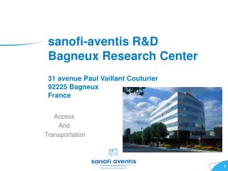 sanofi-aventis R&D Bagneux Research Center 31 avenue Paul Vaillant Couturier 92225 Bagneux France