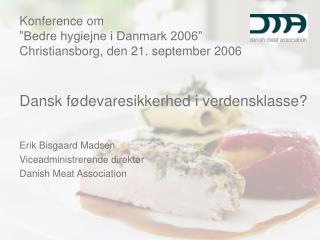 Dansk f�devaresikkerhed i verdensklasse?