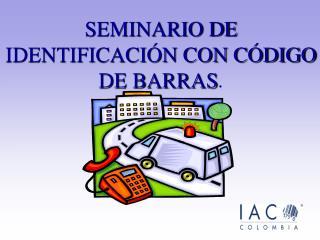 SEMINARIO DE IDENTIFICACI�N CON C�DIGO DE BARRAS .