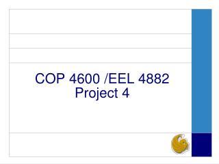 COP 4600 /EEL 4882 Project 4