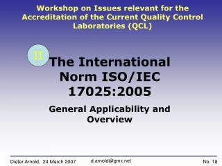 The International Norm ISO/IEC 17025:2005 General Applicability and Overview