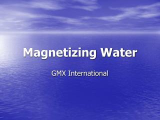 Magnetizing Water