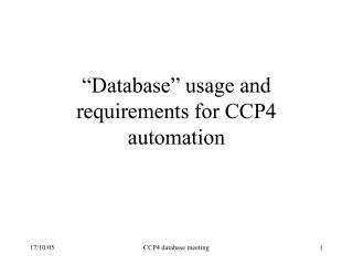 """""""Database"""" usage and requirements for CCP4 automation"""