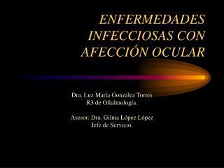 ENFERMEDADES INFECCIOSAS CON AFECCIÓN OCULAR
