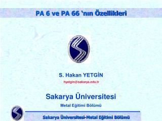 S. Hakan YETGİN  hyetgin@sakarya.tr Sakarya Üniversitesi Metal Eğitimi Bölümü