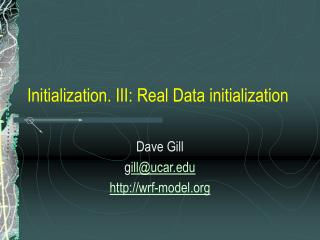 Initialization. III: Real Data initialization