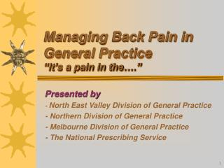 Managing Back Pain in General Practice  It s a pain in the .