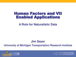 Human Factors and VII Enabled Applications