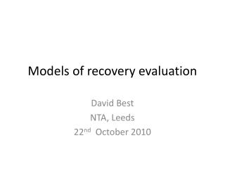 Models of recovery evaluation