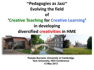 Pamela Burnard, University of Cambridge York University, HEA Conference 13 May 2013