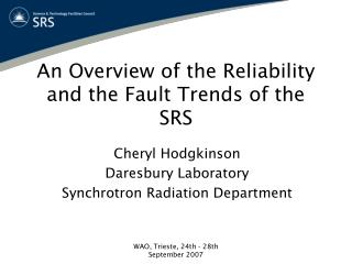 An Overview of the Reliability and the Fault Trends of the SRS
