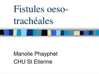 Fistules oeso-trachéales
