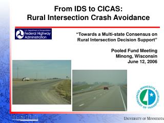 From IDS to CICAS: Rural Intersection Crash Avoidance