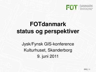 FOTdanmark status og perspektiver