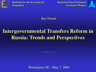 Intergovernmental Transfers Reform in Russia: Trends and Perspectives