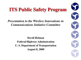 Presentation to the Wireless Innovations in Communications Initiative Committee David Helman