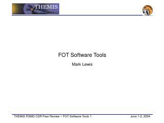 FOT Software Tools Mark Lewis