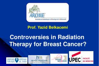 Controversies in Radiation  Therapy for Breast Cancer?