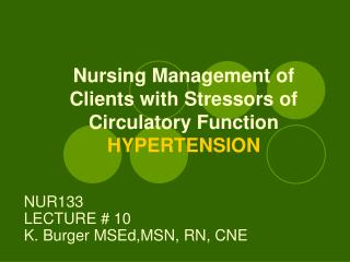 Nursing Management of Clients with Stressors of Circulatory Function HYPERTENSION
