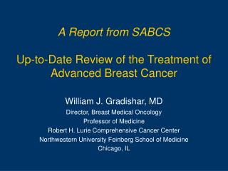 A Report from SABCS Up-to-Date Review of the Treatment of  Advanced Breast Cancer
