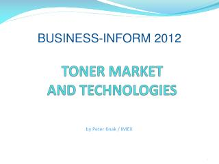 TONER MARKET                           AND TECHNOLOGIES
