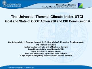 The Universal Thermal Climate Index UTCI Goal and State of COST Action 730 and ISB Commission 6