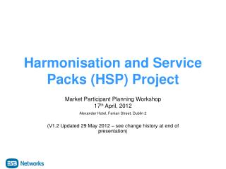 Harmonisation and Service Packs (HSP) Project