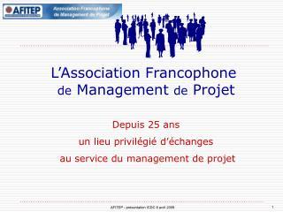 L'Association Francophone de  Management  de  Projet