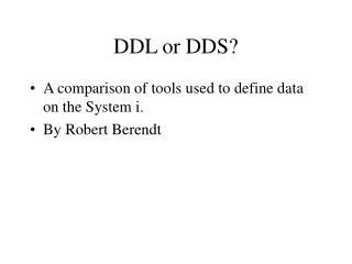 DDL or DDS?