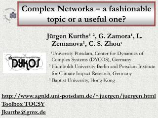 Complex Networks � a fashionable topic or a useful one?