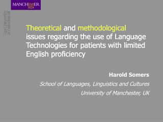 Harold Somers School of Languages, Linguistics and Cultures University of Manchester, UK