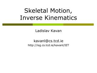 Skeletal Motion, 		 Inverse Kinematics