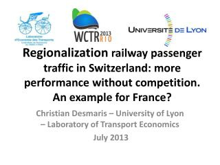 Christian  Desmaris  –  University  of Lyon –  Laboratory  of Transport  Economics July 2013
