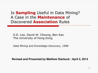 Is  Sampling  Useful in Data Mining? A Case in the  Maintenance  of Discovered  Association  Rules